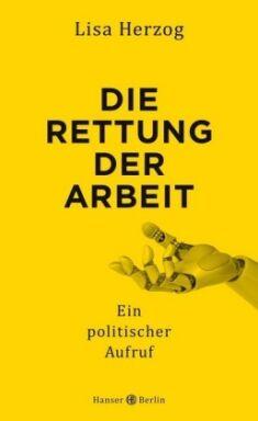 Die Rettung der Arbeit.jpg - © Hanser Verlag
