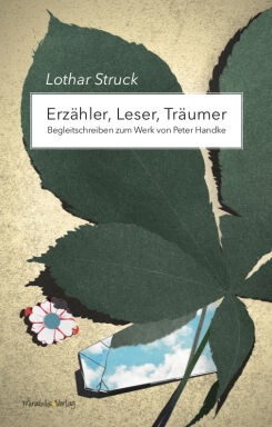 Erzähler, Leser, Träumer_Struck_handke - © Mirabilis
