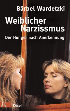 Weiblicher Narzissmus - © Kösel Verlag