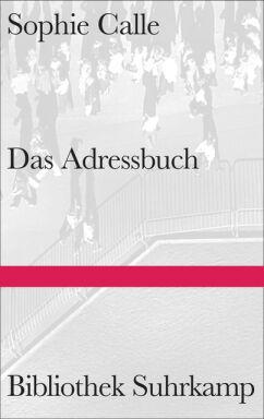 Sophie Calle Das Adressbuch - © Foto: Suhrkamp