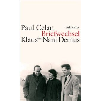Paul Celan Klaus Nani Demus Briefwechsel - © Suhrkamp