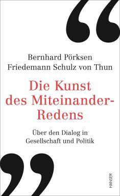 Die Kunst des Miteinander-redens Pörksen Thun - © Foto: Hanser