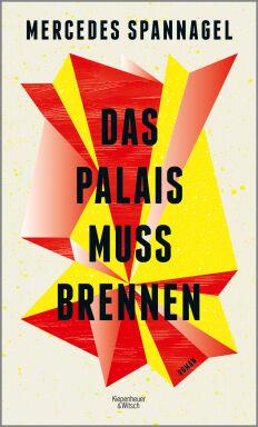 Das Palais muss brennen - © Foto: Kiepenheuer & Witsch 2020