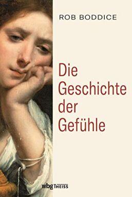 Boddice Geschichte der Gefühle - © Foto: WBG Theiss