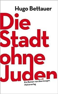 Die Stadt ohne Juden - © Foto: Metroverlag
