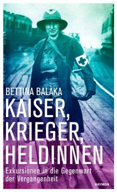 Kaiser, Krieger - © Haymon Verlag