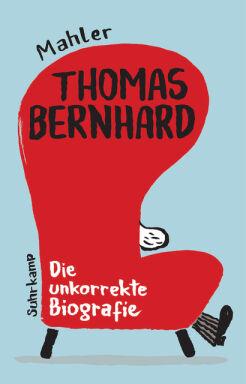 Die unkorrekte Biografie Bernhard - © Bild: Suhrkamp