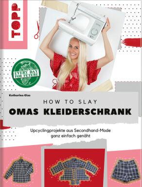How to slay Omas Kleiderschrank - © frechverlag 2021