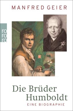 Die Brüder Humboldt - © Foto: Rowohlt