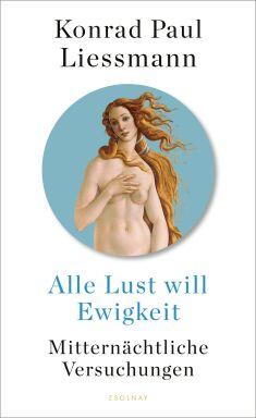 Alle Lust will Ewigkeit Cover - © Zsolnay 2021